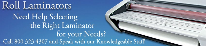 Call 800.323.4307 for assistance in buying a roll laminator